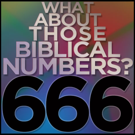 The Revelations mentions the number 666; numerology analyzes its meaning