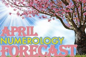 Numerology Forecast Predictions for April 2021