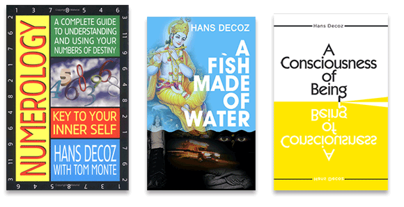 Books by Hans Decoz include the Numerology book, as well as a novel, and the spiritual message
