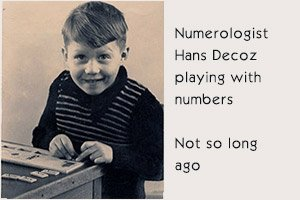 Numerologist Hans Decoz became interested in numerology at a very young age