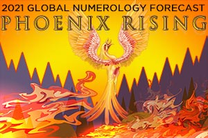 Phoenix Rising; global numerology forecast for 2021
