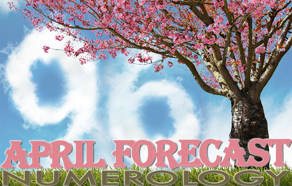 Numerology Forecast: Predictions for April 2019 - for all nine Personal Year numbers.