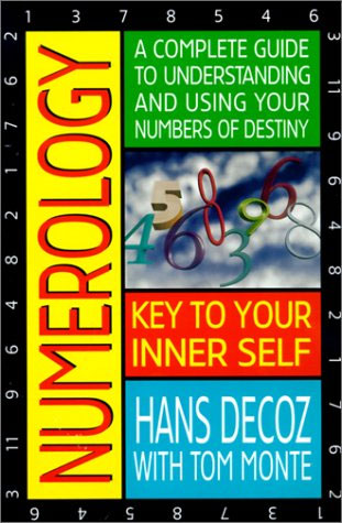 The book Numerology; Key To Your Inner Self: A Complete Guide to Understanding and Using Your Numbers of Destiny, by Hans Decoz