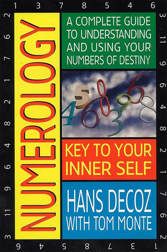 Numerology; Key To Your Inner Self: A Complete Guide to Understanding and Using Your Numbers of Destiny, by Hans Decoz